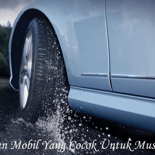 Ban Mobil Yang Cocok Untuk Musim Hujan