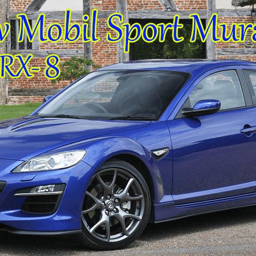 Review Mobil Sport Murah Mazda RX8