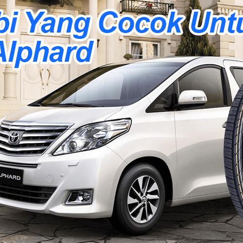 Jual Ban Mobil Yang Cocok Untuk Toyota Alphard