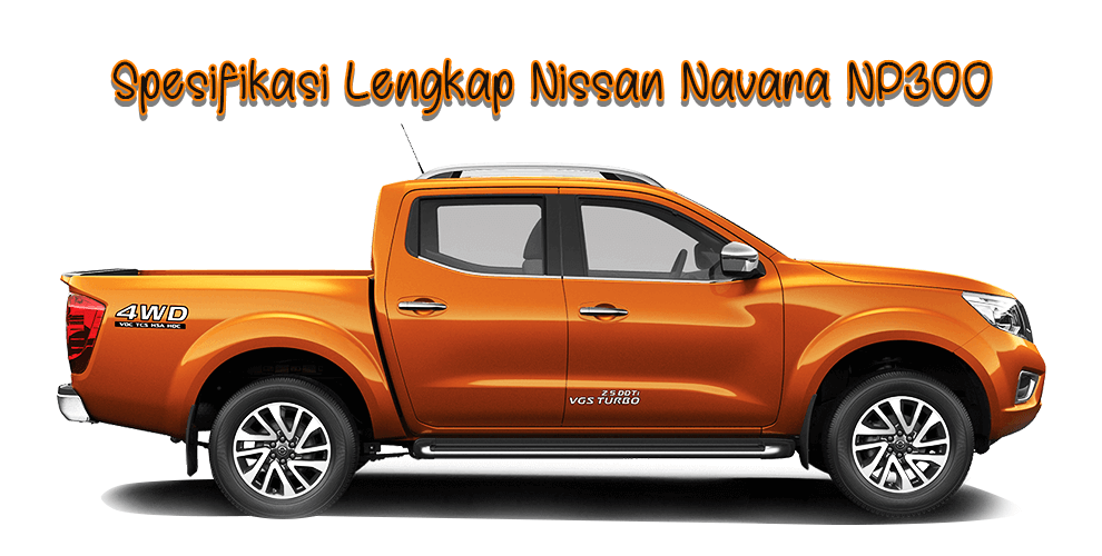 Spesifikasi lengkap Nissan Navara NP300