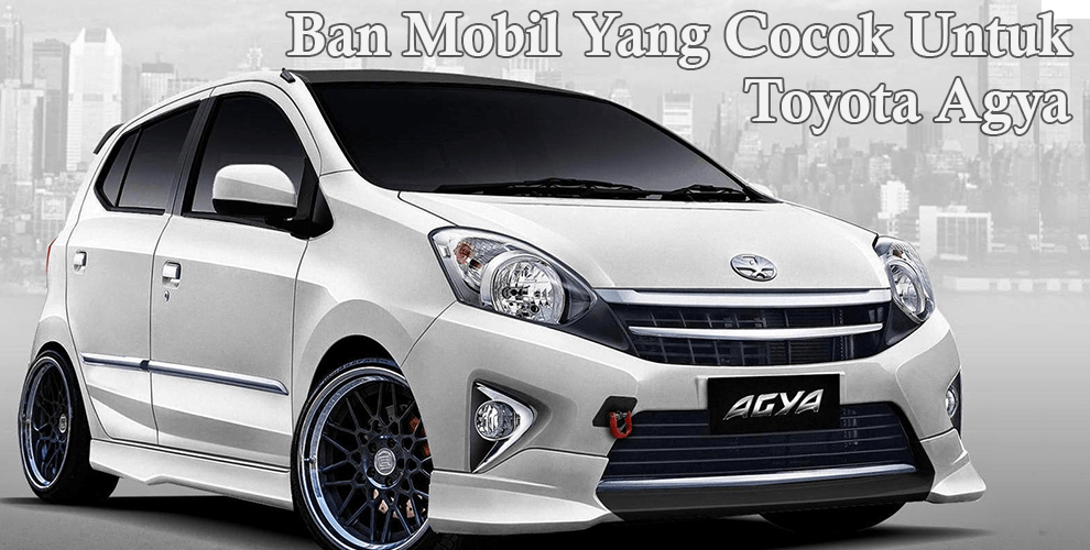 Harga Ban Mobil Toyota Agya