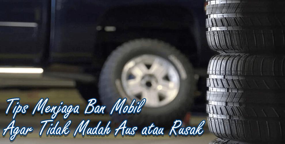 Daftar Harga Ban Mobil Murah Terbaru 2018