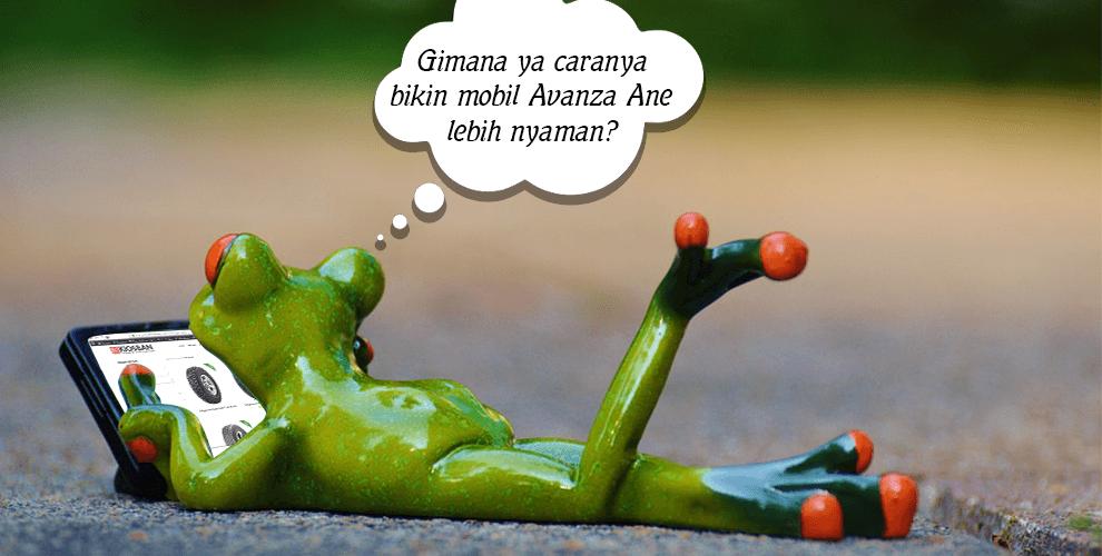 Cara membuat mobil Toyota Avanza menjadi lebih nyaman
