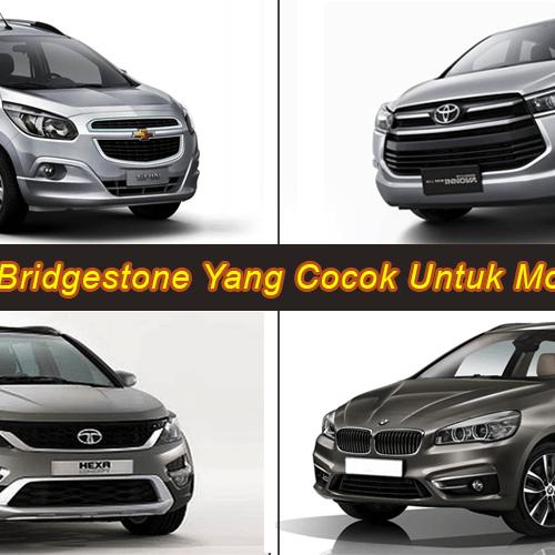 Pilihan Ban Bridgestone Yang cocok Untuk Mobil Keluarga