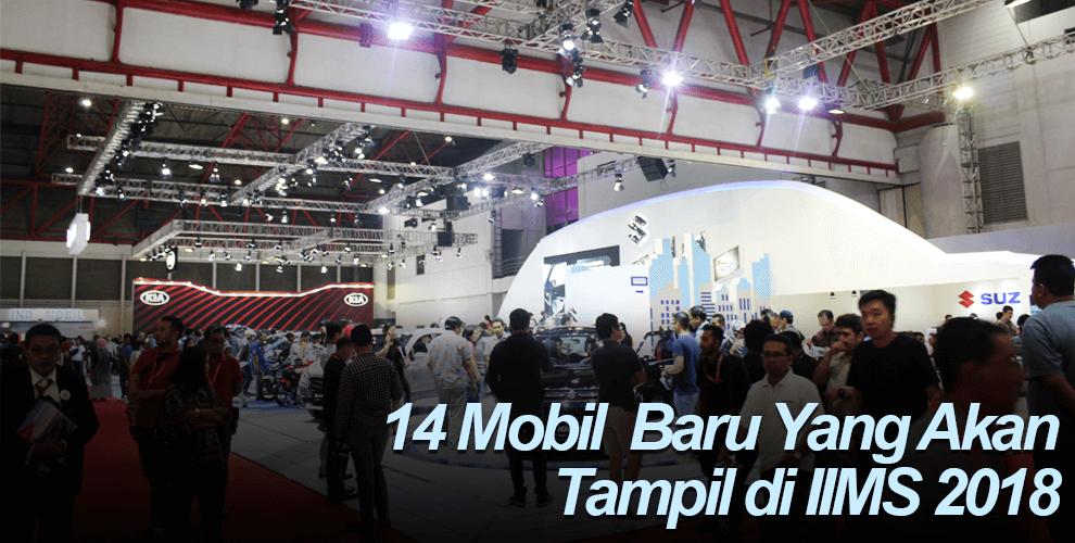14 Mobil Baru yang akan Tampil di IIMS 2018