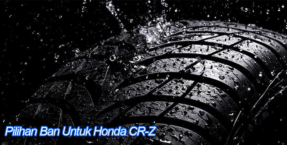 Ban mobil yang cocok untuk Honda CR-Z
