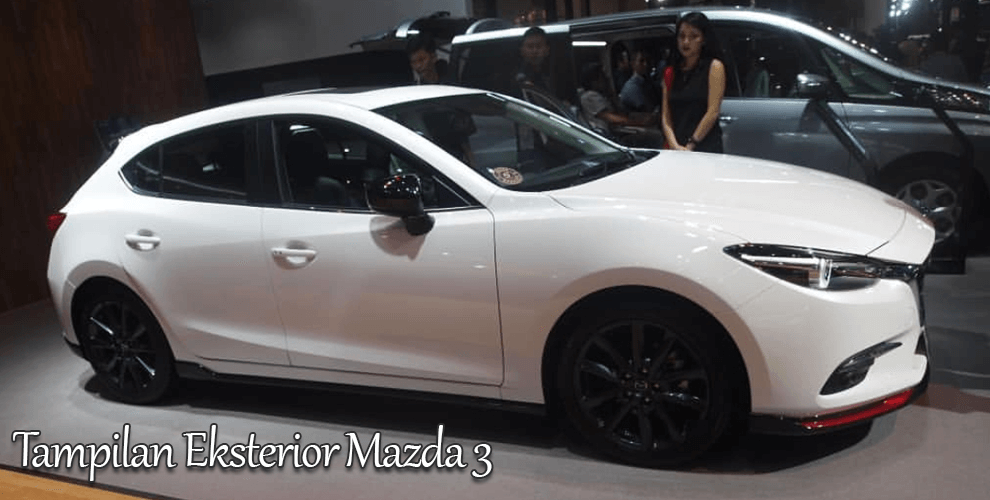 Tampilan Eksterior Mazda 3 2018