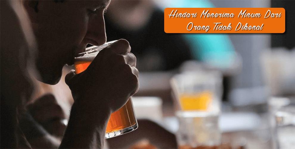 Hindari menerima minum dari orang yang tidak dikenal
