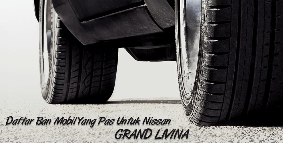 Daftar Ukuran Ban Mobil Murah Grand Livina