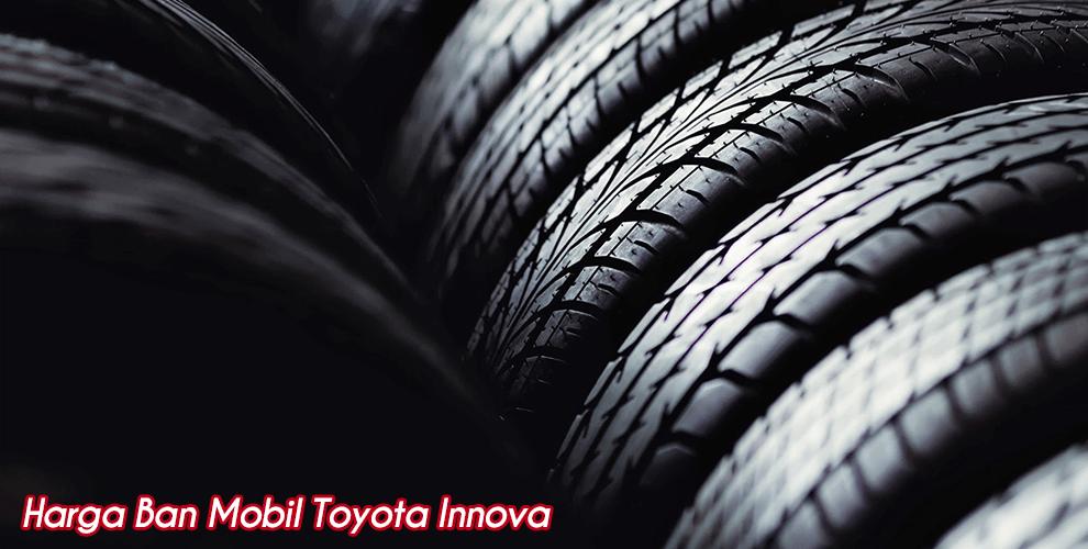 Harga ban mobil Toyota Innova